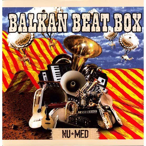 Balkan Beat Box - Nu Med