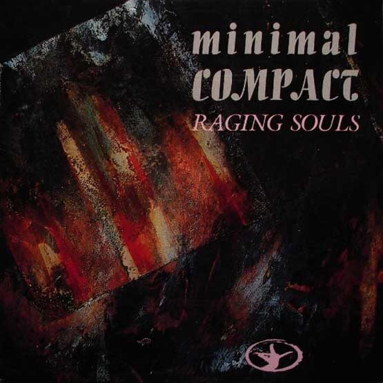 Minimal Compact - Raging Souls