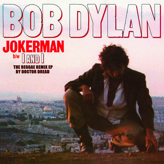 Bob Dylan - Jokerman I And I - The Reggae Remix Limited Edition