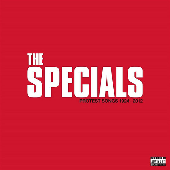 The Specials - Protest Songs 1924 - 2012