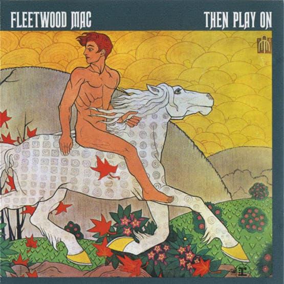 Fleetwood Mac - Then Play On