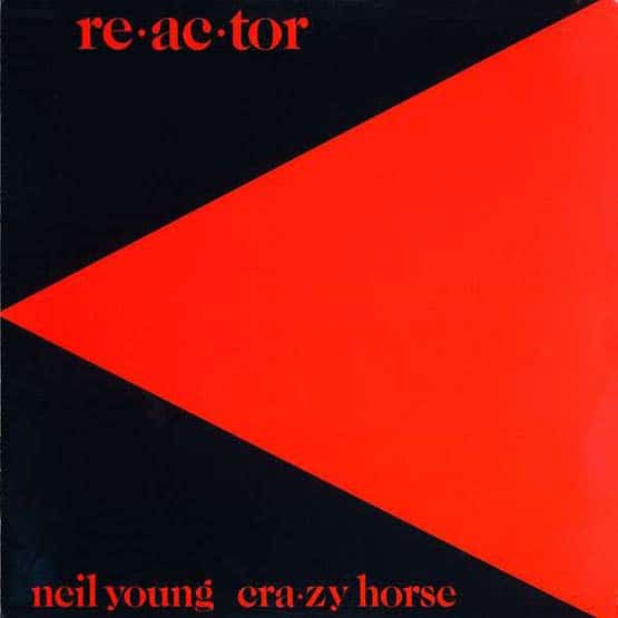 Neil Young & Crazy Horse - Re-ac-tor