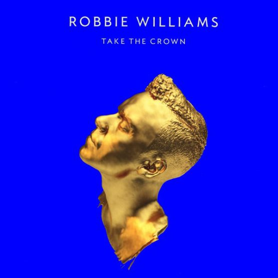 Robbie Williams / Take The Crown