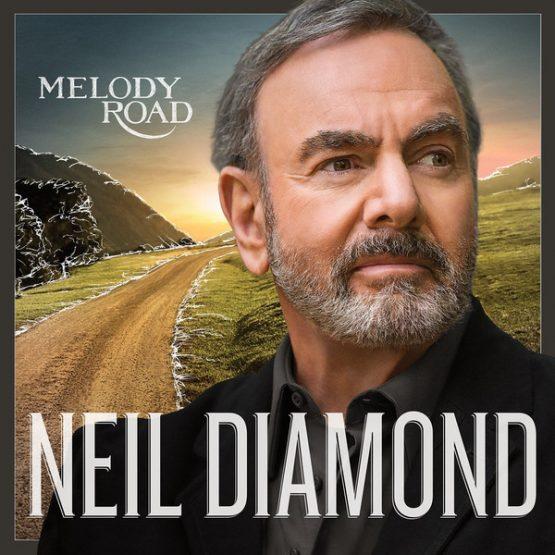 Neil Diamond / Melody Road