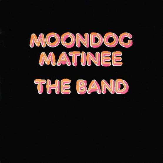 The Band / Moondog Matinee - Vinyl