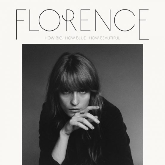 Florence + The Machine / How Big, How Blue, How Beautiful