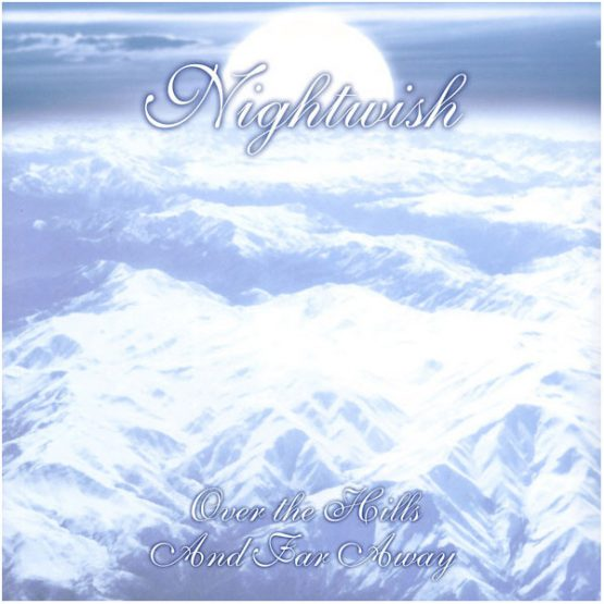 Nightwish / Over The Hills And Far Away