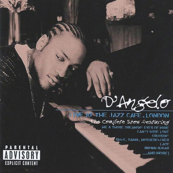 D'Angelo / Live At The Jazz Cafe, London: The Complete Show