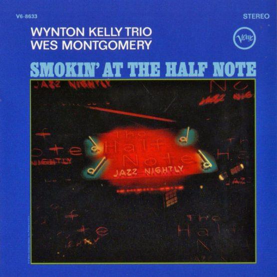 Wes Montgomery, Wynton Kelly Trio / Smokin' At The Half Note