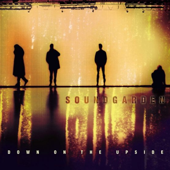 Soundgarden / Down On The Upside