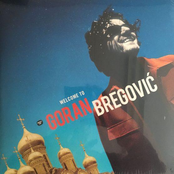 Goran Bregovic / Welcome To Goran Bregovic