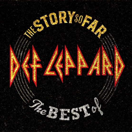 Def Leppard / The Story So Far: The Best Of