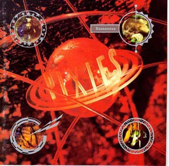 The Pixies - Bossa Nova