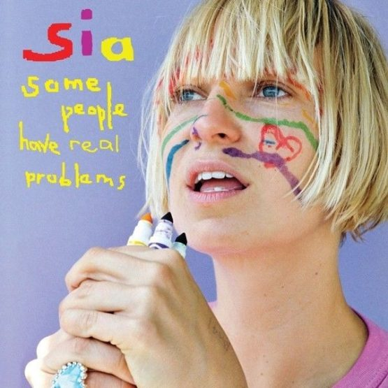 Sia / Some People Have Real Problems