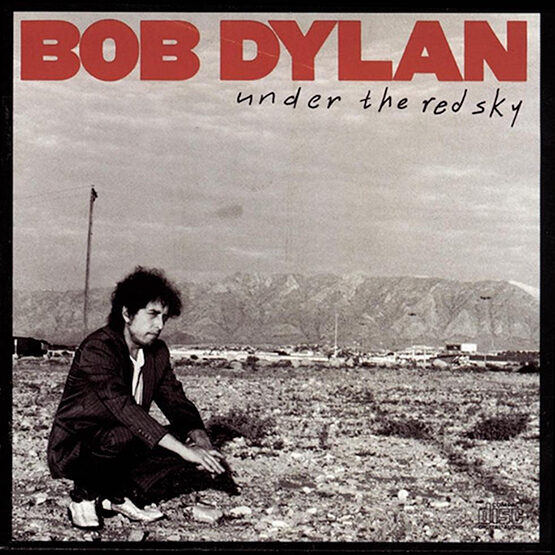 Bob Dylan - Under The Red Sky