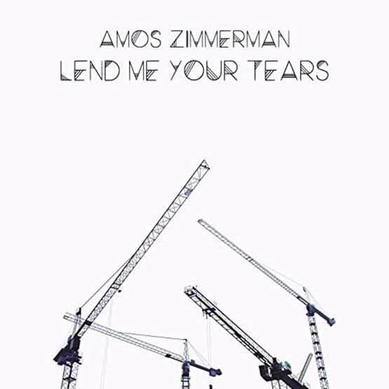 Amos Zimmerman - Lend Me Your Tears