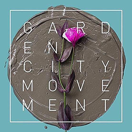 Garden City Movement - Entertainment