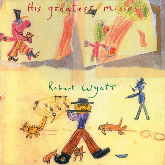Robert Wyatt - His Greatest Mis 2LP