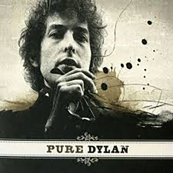 Bob Dylan - Pure Dylan - An Intimate Look At Bob Dylan-2LP