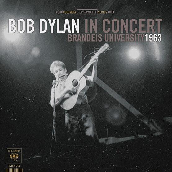 Bob Dylan - In Concert:Brandeis University 1963